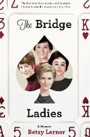 The Bridge Ladies: A Memoir