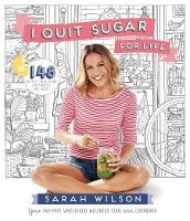 I Quit Sugar for Life: Your fad-free...