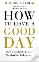 How to Have a Good Day: Harness the...