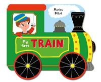 Whizzy Wheels: My First Train: A ...
