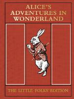 Alice's Adventures in Wonderland: the...