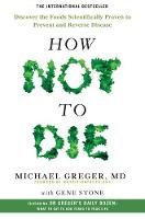 How Not to Die: Discover the Foods...
