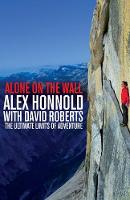 Alone on the Wall: Alex Honnold and...