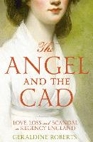 The Angel and the Cad: Love, Loss and...