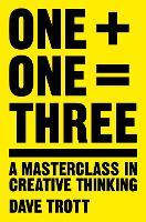 One Plus One Equals Three: A...