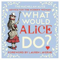 What Would Alice Do?: Advice for the...