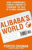 Alibaba's World: How a Remarkable...