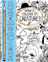 Draw it! Colour it! Creatures: With...