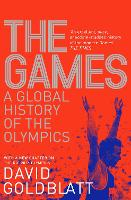 The Games: A Global History of the...