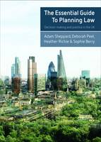 The essential guide to planning law:...