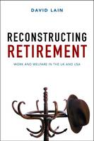 Reconstructing retirement: Work and...