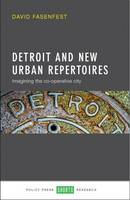 Detroit and New Urban Repertoires:...