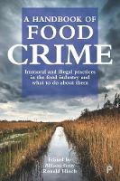 A handbook of food crime: Immoral and...