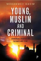 Young, Muslim and criminal:...