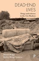 Dead-end lives: Drugs and violence in...