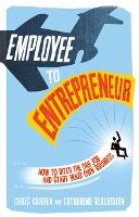 Employee to Entrepreneur: How to ...