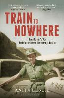 Train to Nowhere: One Woman's World...