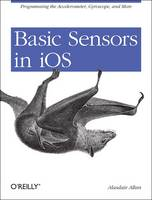 Basic Sensors in iOS: Programming the...