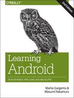 Learning Android: Develop Mobile Apps...