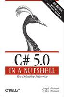 C# 5.0 in a Nutshell: The Definitive...
