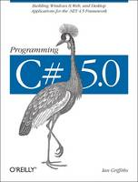 Programming C# 5.0: Building Windows ...
