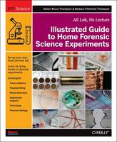 Illustrated Guide to Home Forensic...