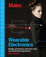 Make - Wearable Electronics: Design,...