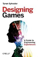 Designing Games: A Guide to...