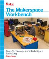 The Makerspace Workbench: Tools,...