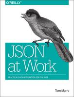 JSON at Work: Practical Data...