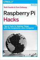 Raspberry Pi Hacks: Tips and Tools ...