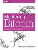 Mastering Bitcoin: Unlocking Digital...