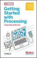 Getting Started with Processing: A...