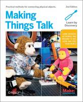 Making Things Talk: Physical ...