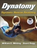 Dynatomy: Dynamic Human Anatomy [With...