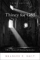 Thirsty for God: A Brief History of...