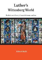 Luther's Wittenberg World: The...