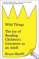 Wild Things: The Joy of Reading...