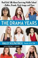 The Drama Years: Real Girls Talk ...