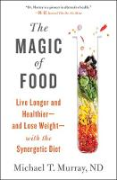 The Magic of Food: Live Longer and...