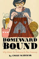 Homeward Bound: Why Women are...