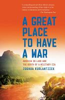 A Great Place to Have a War: America...