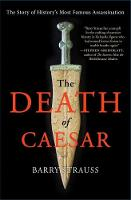 The Death of Caesar: The Story of...