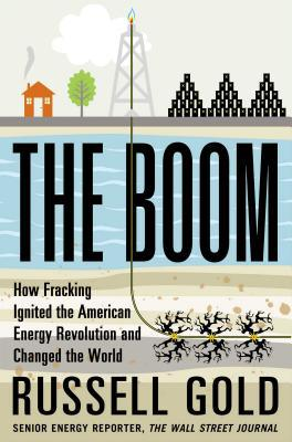 The Boom: How Fracking Ignited the...