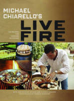 Michael Chiarello's Live Fire: 125...
