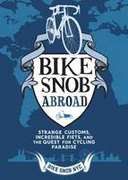 A Bike Snob Abroad: Strange Customs,...