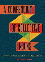 A Compendium of Collective Nouns: ...