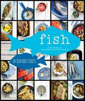 Fish: 54 Seafood Feasts