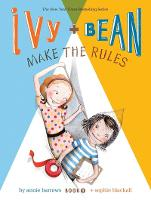 Ivy and Bean Make the Rules: Bk. 9