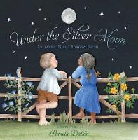 Under the Silver Moon: Lullabies,...